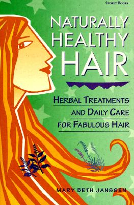 Naturally Healthy Hair By Janssen, Mary Beth